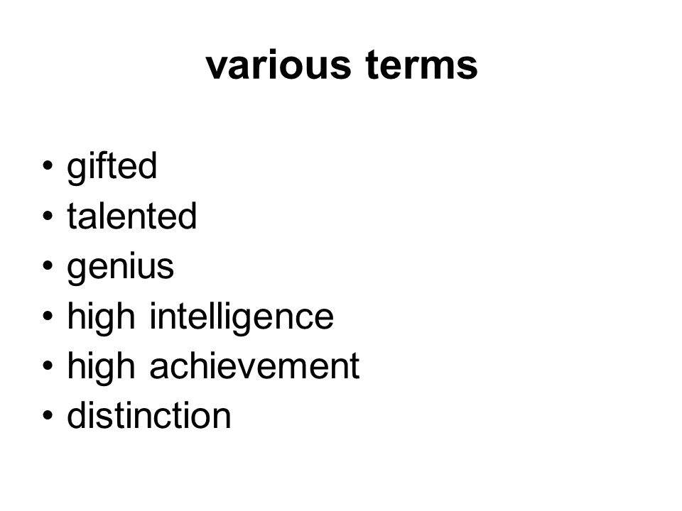 various terms gifted talented genius high intelligence high achievement distinction