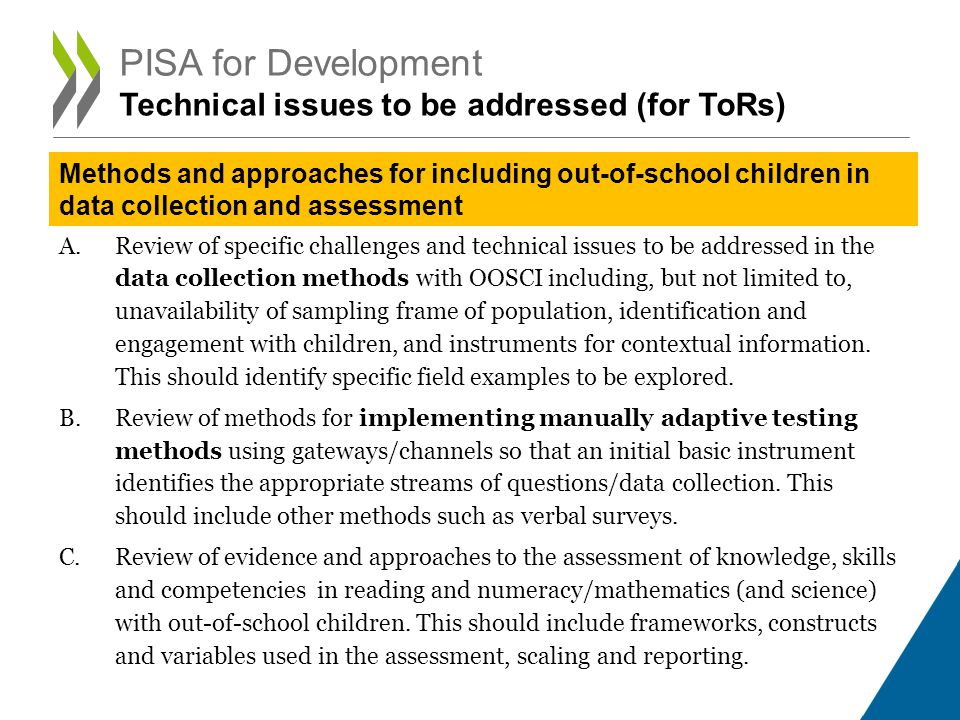 A.Review of specific challenges and technical issues to be addressed in the data collection methods with OOSCI including, but not limited to, unavailability of sampling frame of population, identification and engagement with children, and instruments for contextual information.