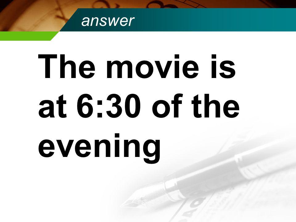 What does this mean Le film est a six heures et demie du soir.