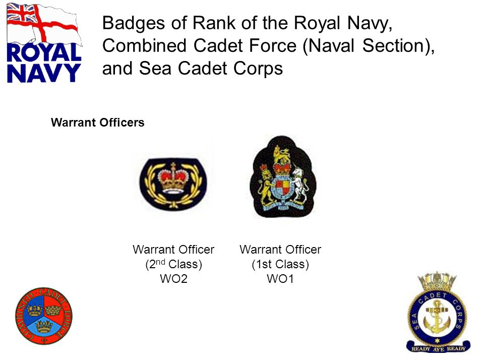 Badges of Rank of the Royal Navy, Combined Cadet Force (Naval Section), and Sea Cadet Corps Warrant Officer (2 nd Class) WO2 Warrant Officer (1st Clas