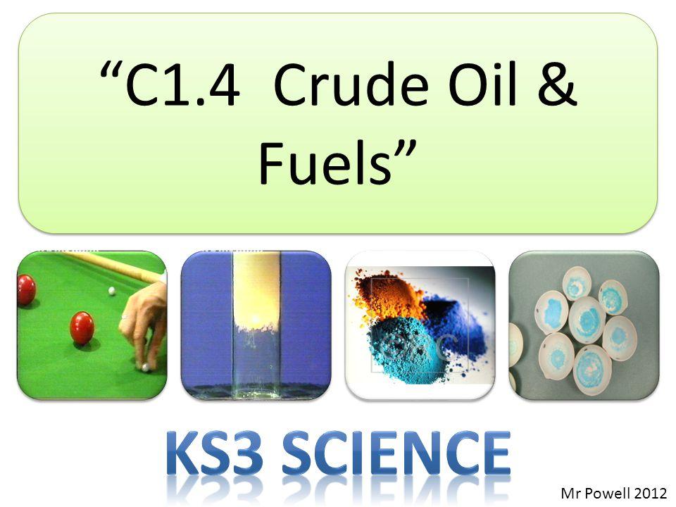 """C1.4 Crude Oil & Fuels"" Mr Powell 2012"