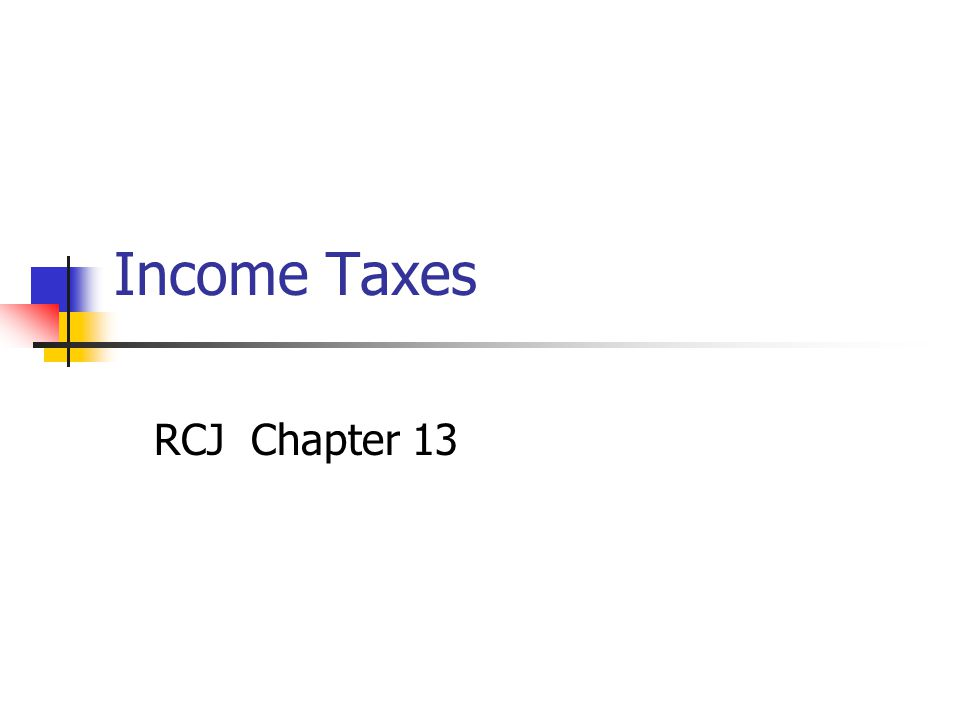 Income Taxes RCJ Chapter 13