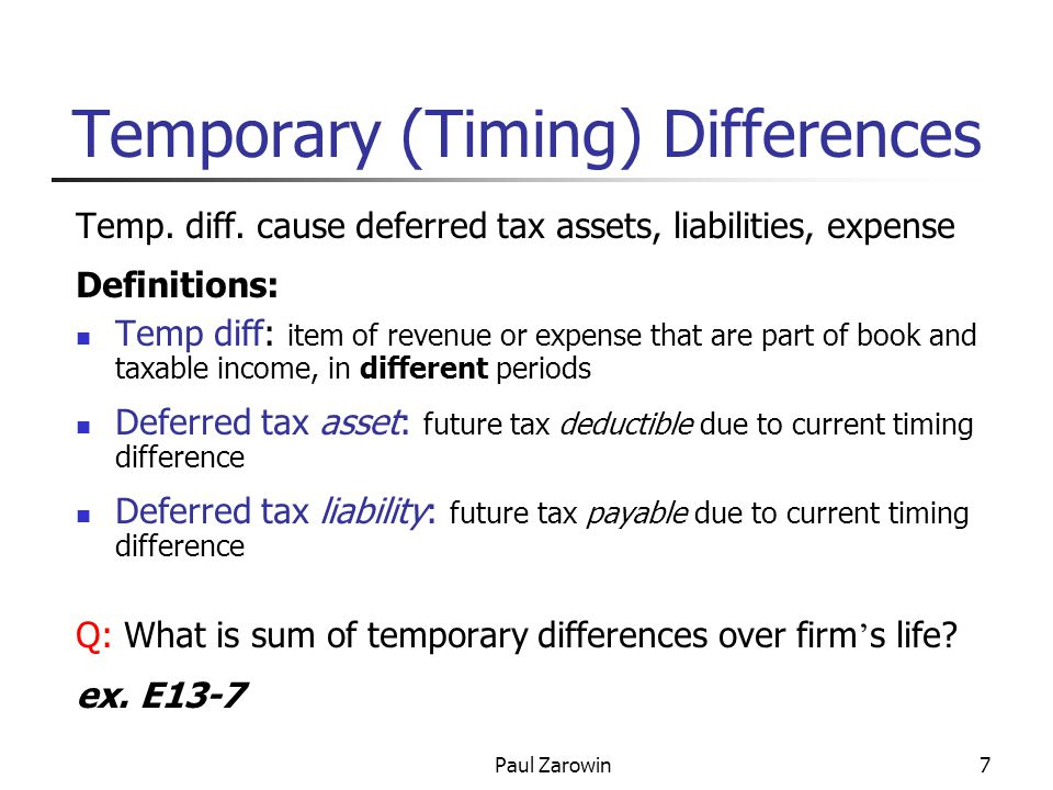 Paul Zarowin8 4 Possible Types of Timing Differences RevenuesExpenses recognize for books before taxes 1.