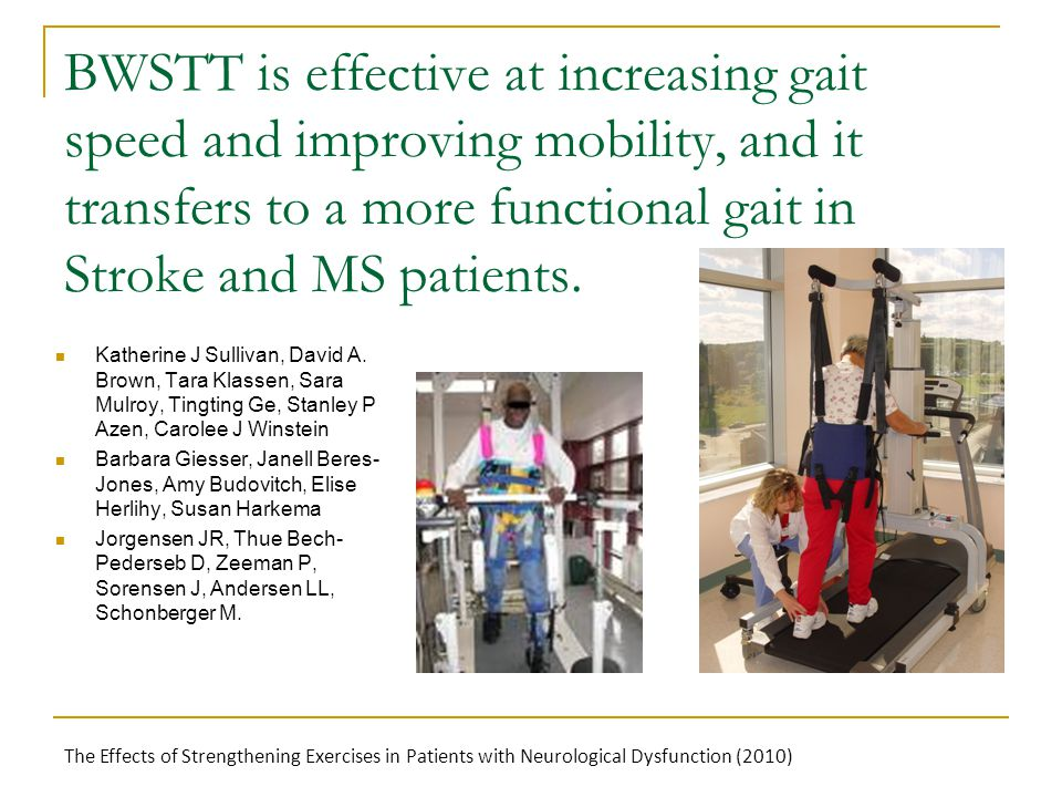 BWSTT is effective at increasing gait speed and improving mobility, and it transfers to a more functional gait in Stroke and MS patients.
