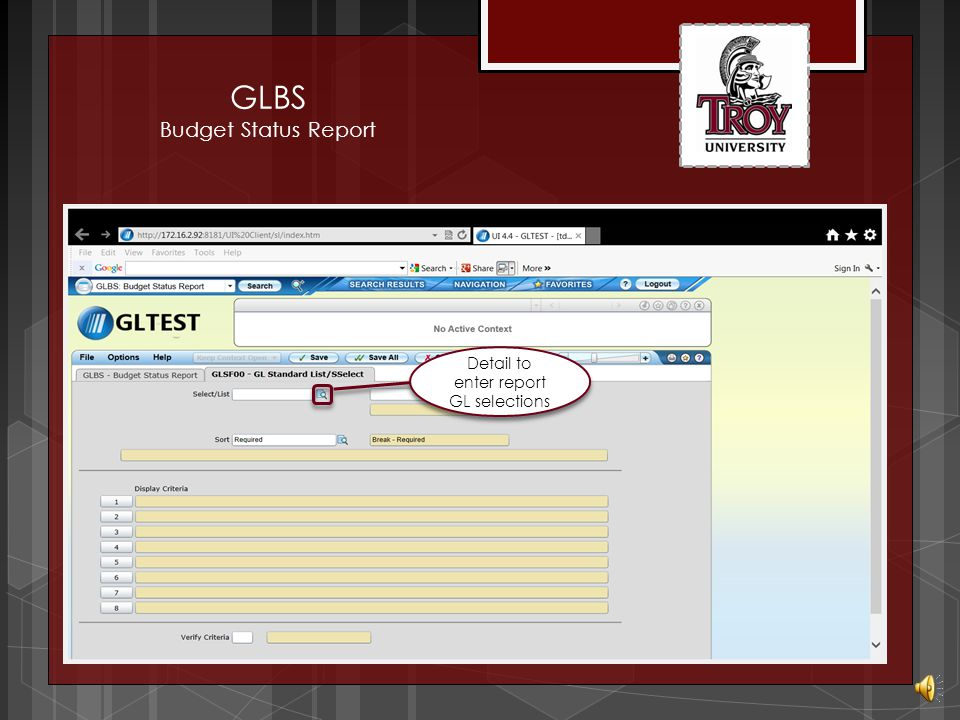 GLBS Budget Status Report Enter Desired Fiscal Year Report can be in Summary or Detail Month Number is required for Summary Detail to Define Report Criteria