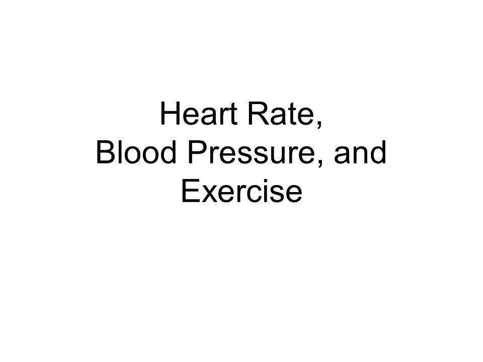 Heart Rate, Blood Pressure, and Exercise