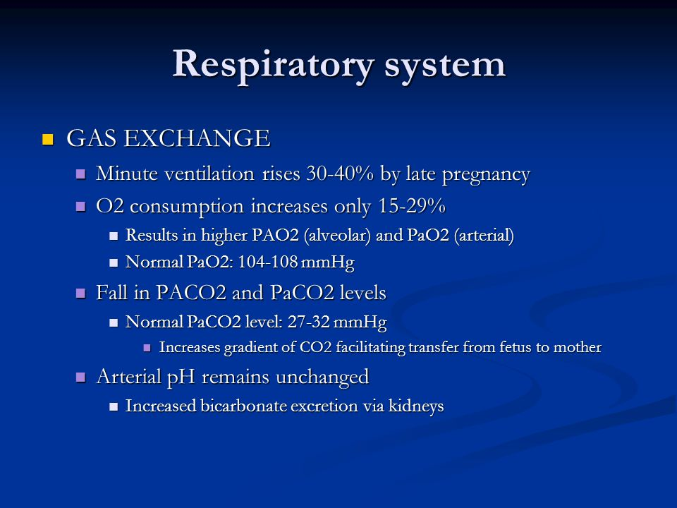 Respiratory system GAS EXCHANGE GAS EXCHANGE Minute ventilation rises 30-40% by late pregnancy Minute ventilation rises 30-40% by late pregnancy O2 co
