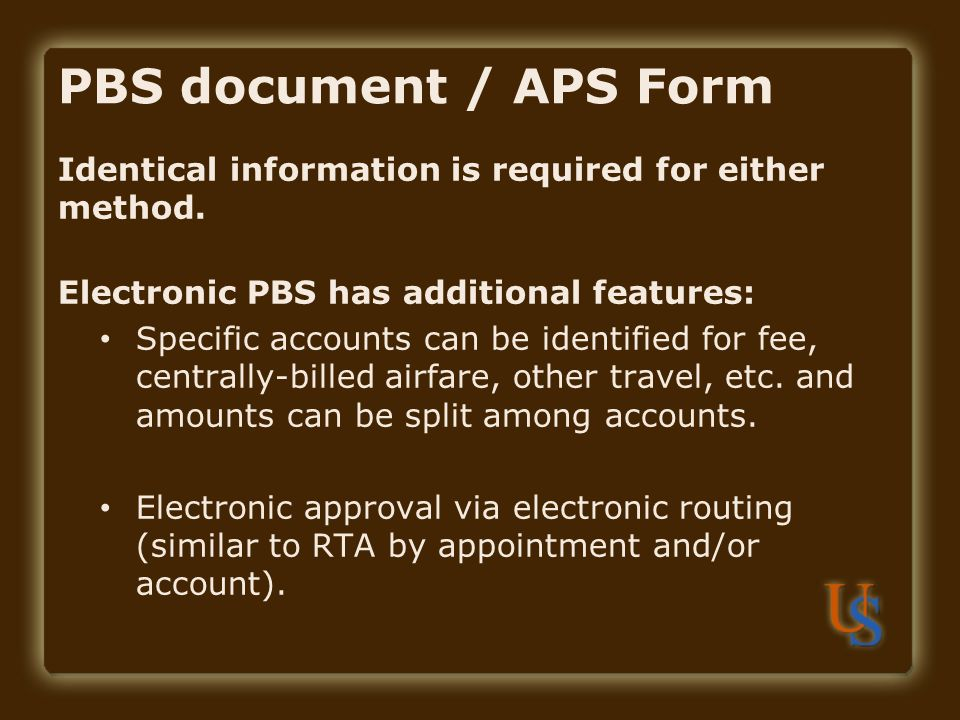 PBS document / APS Form Identical information is required for either method.