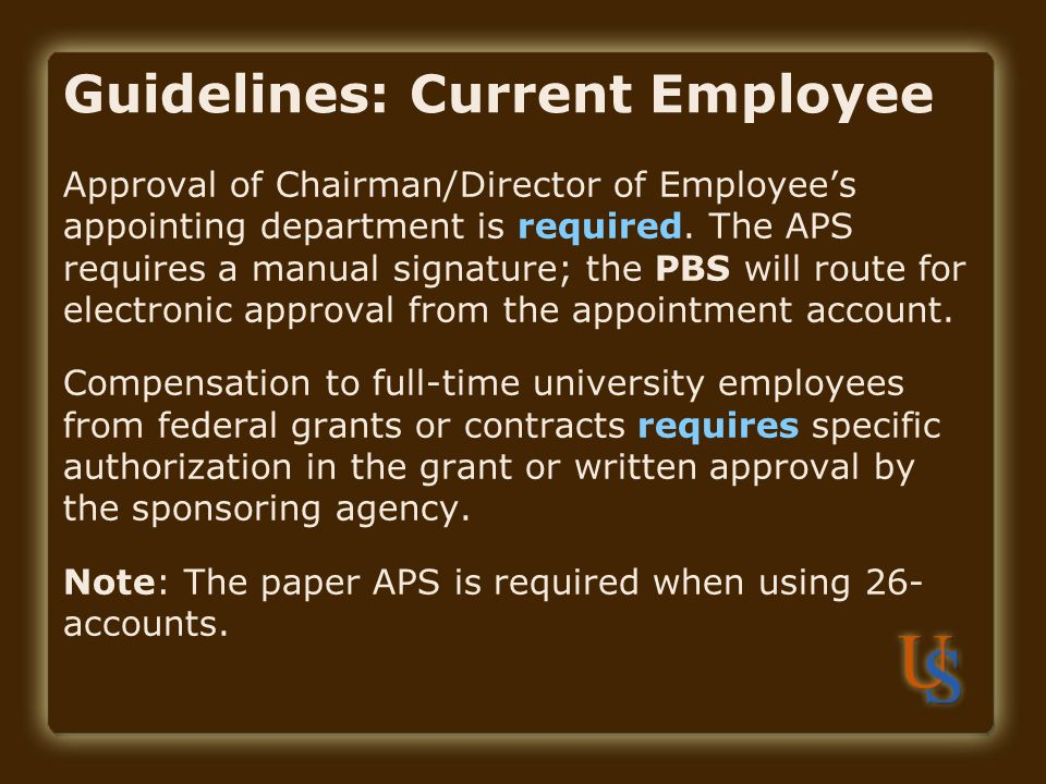 Guidelines: Current Employee Approval of Chairman/Director of Employee's appointing department is required.