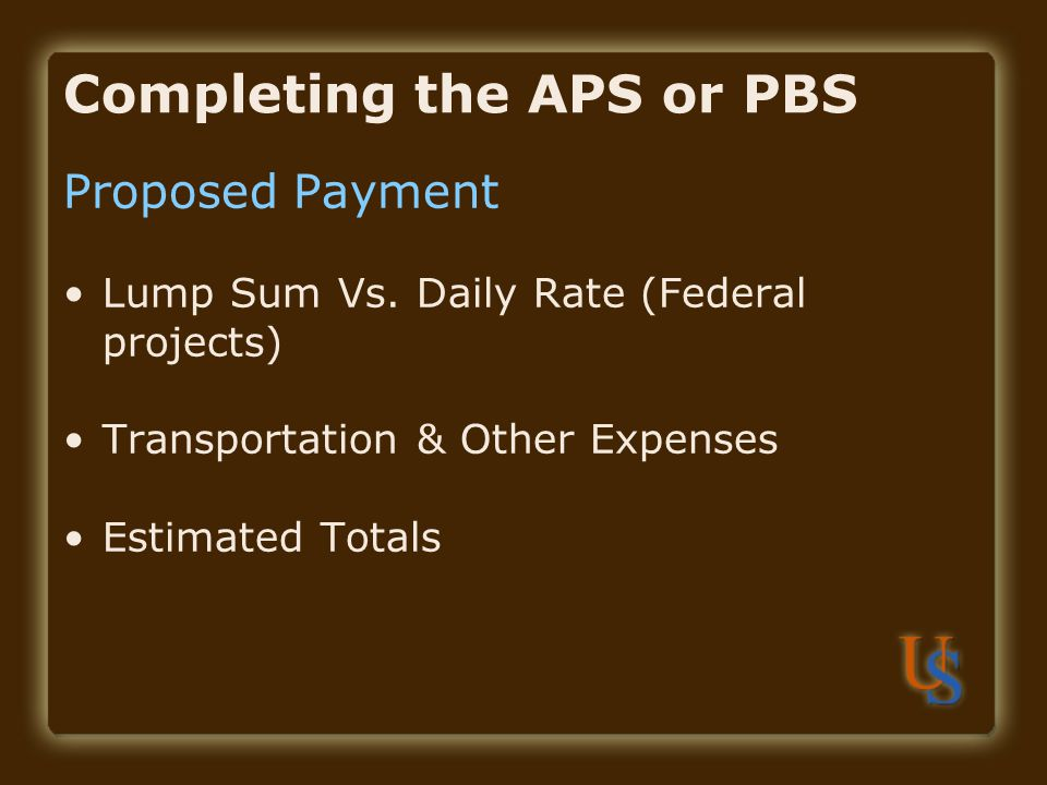 Completing the APS or PBS Proposed Payment Lump Sum Vs.