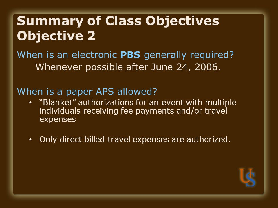 Summary of Class Objectives Objective 2 When is an electronic PBS generally required.
