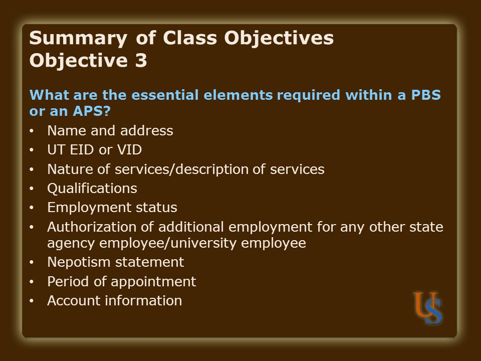 Summary of Class Objectives Objective 3 What are the essential elements required within a PBS or an APS.