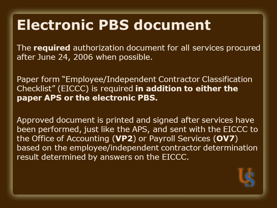 Electronic PBS document The required authorization document for all services procured after June 24, 2006 when possible.