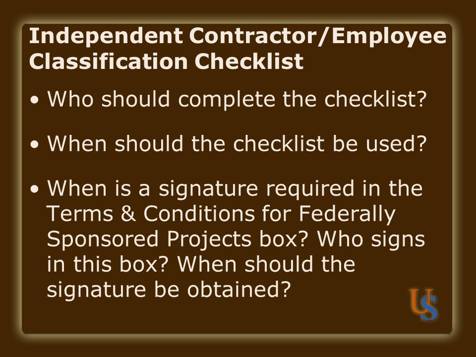 Independent Contractor/Employee Classification Checklist Who should complete the checklist.