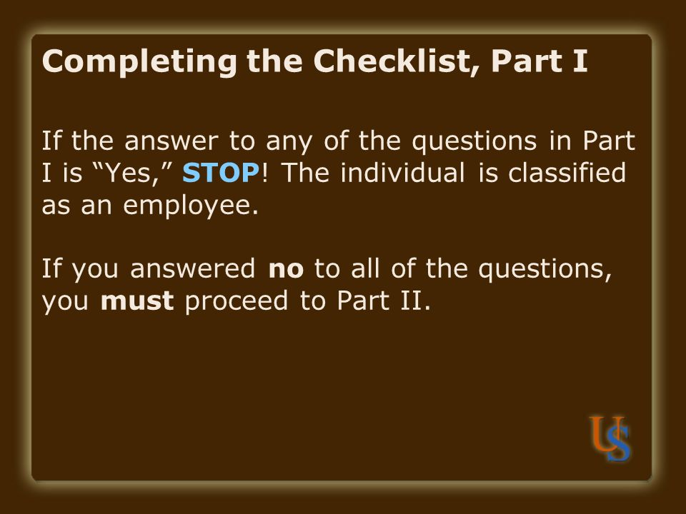 Completing the Checklist, Part I If the answer to any of the questions in Part I is Yes, STOP.