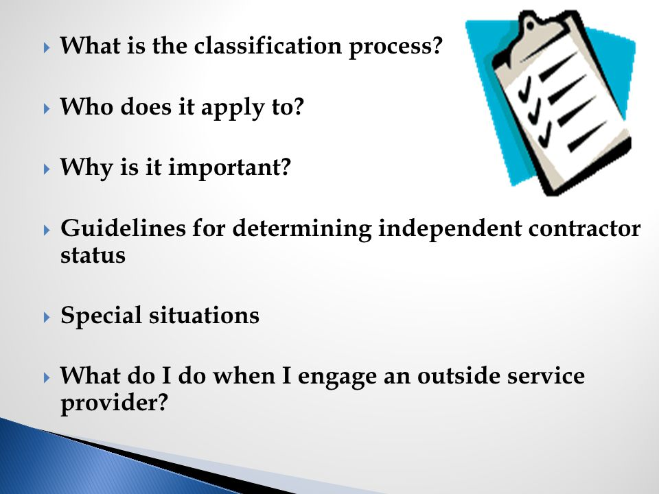  What is the classification process.  Who does it apply to.