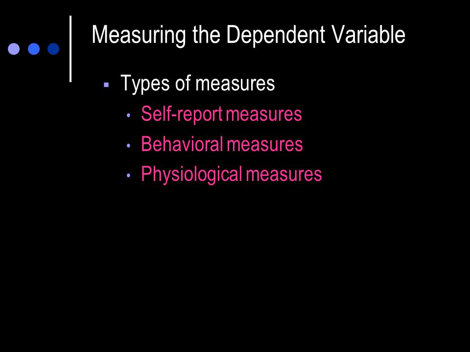 Sensitivity of the Dependent Variable  The independent variable can appear to have no effect on the dependent variable when there is a Ceiling effect—participants quickly reach the maximum performance level Floor effect—a task is so difficult that hardly anyone can perform well