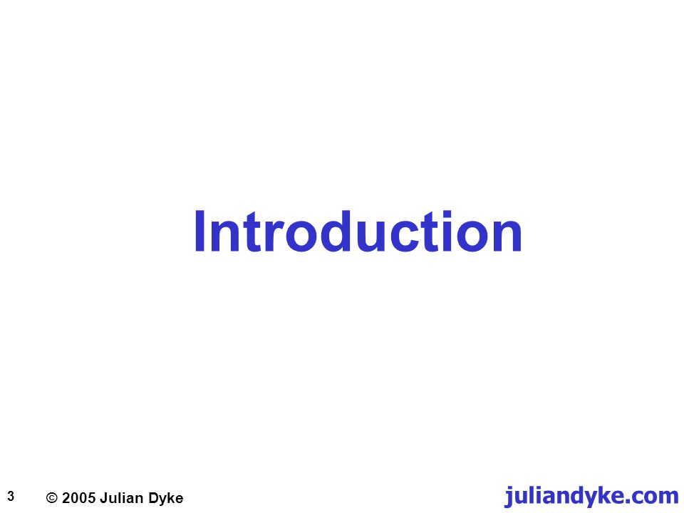 © 2005 Julian Dyke juliandyke.com 3 Introduction