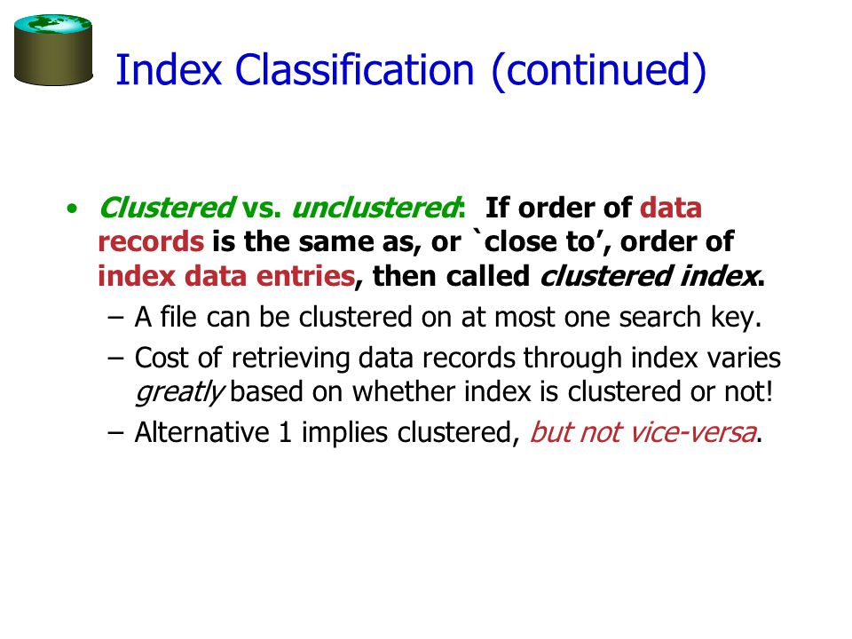 Index Classification (continued) Clustered vs.