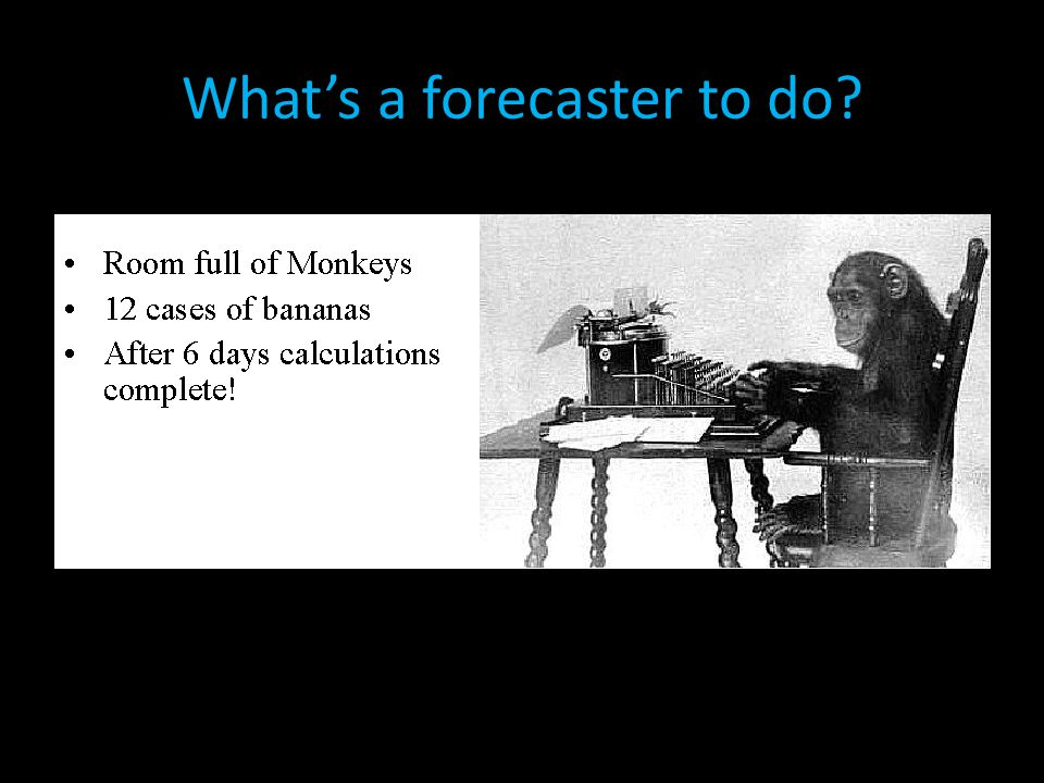 What's a forecaster to do?
