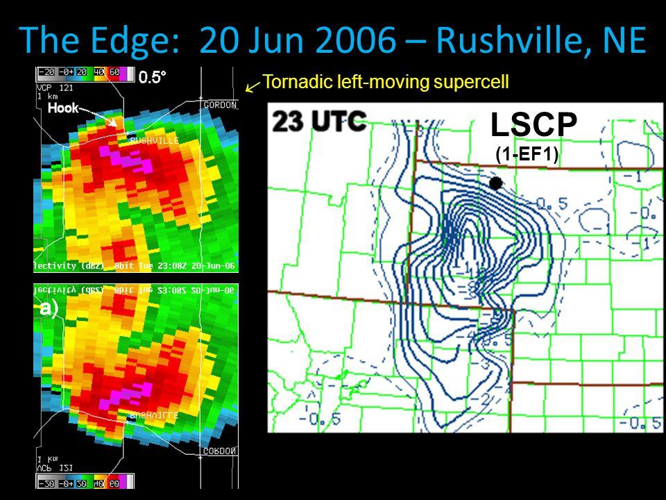 The Edge: 20 Jun 2006 – Rushville, NE LSCP Tornadic left-moving supercell (1-EF1) 