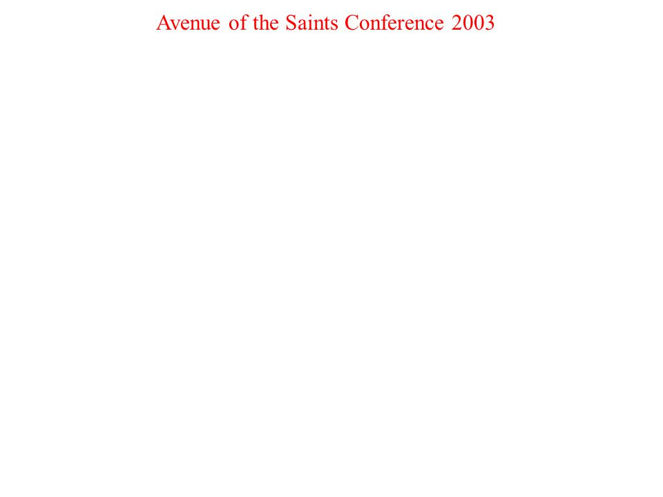 10 Avenue of the Saints Conference 2003
