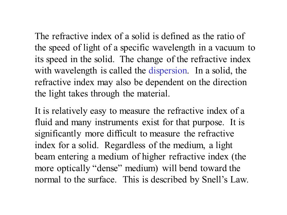 The refractive index of a solid is defined as the ratio of the speed of light of a specific wavelength in a vacuum to its speed in the solid.
