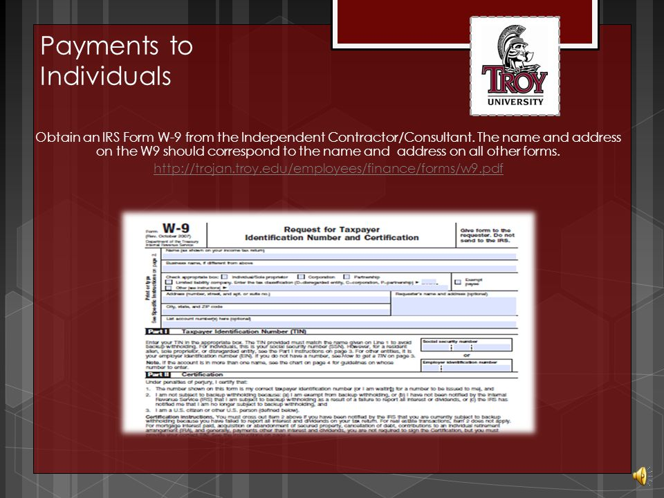 If it is determined that the individual is an Independent Contractor, complete the Independent Contractor/Consulting Agreement   contractor.pdf Payments to Individuals