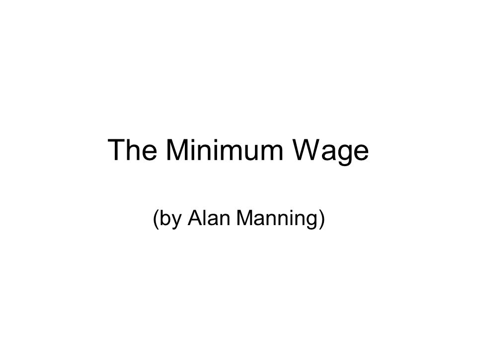 The Minimum Wage (by Alan Manning)