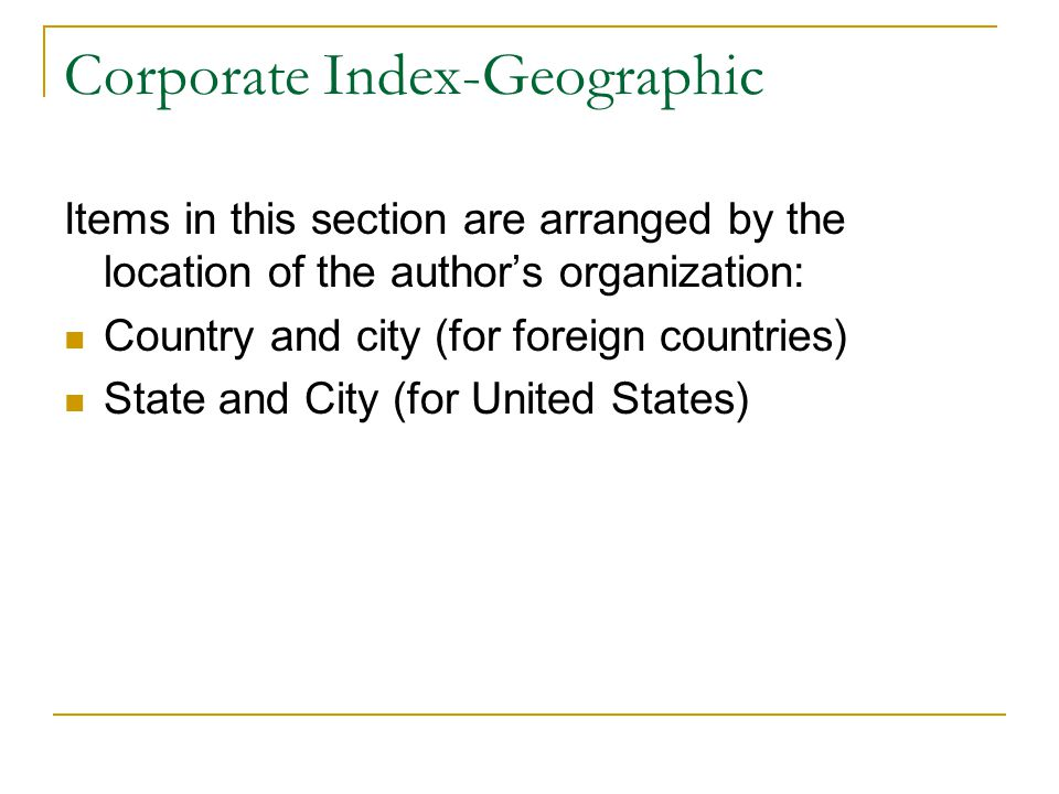 Corporate Index-Geographic Items in this section are arranged by the location of the author's organization: Country and city (for foreign countries) State and City (for United States)