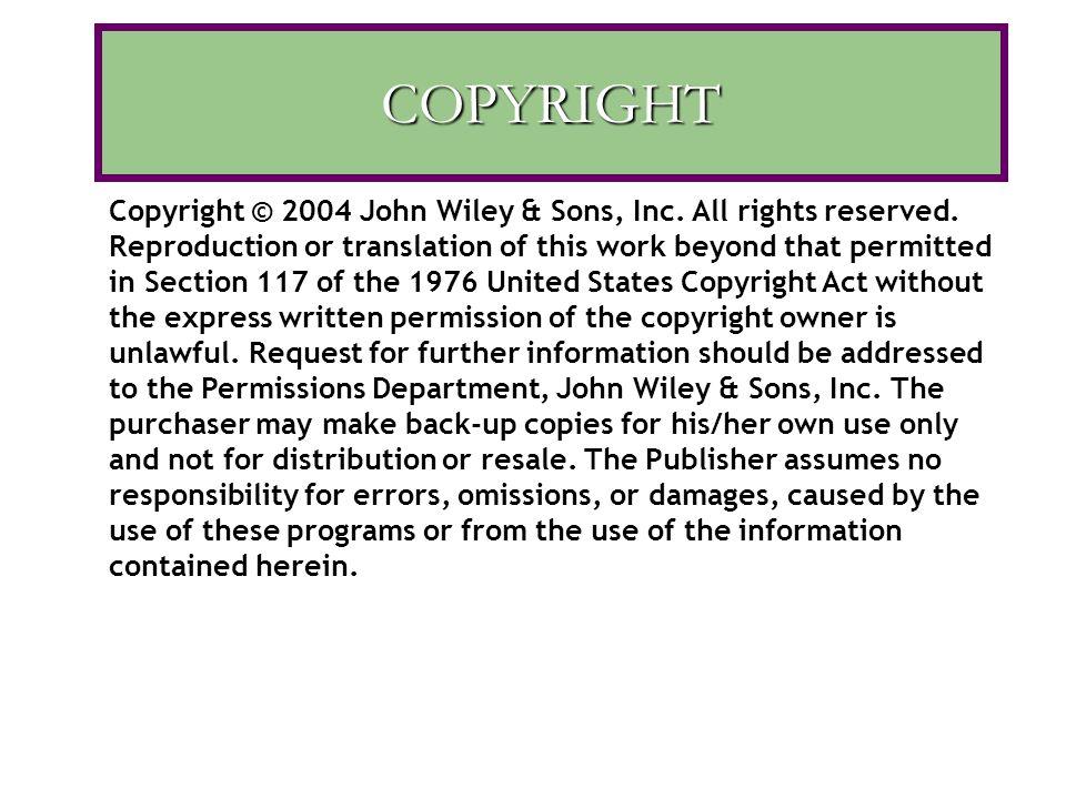 COPYRIGHT Copyright © 2004 John Wiley & Sons, Inc.