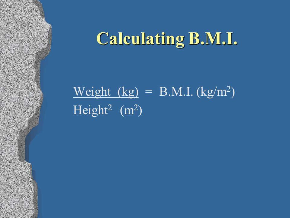 Interpreting B.M.I.