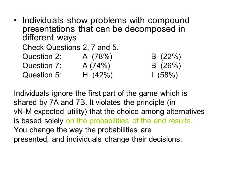 Individuals show problems with compound presentations that can be decomposed in different ways Check Questions 2, 7 and 5.