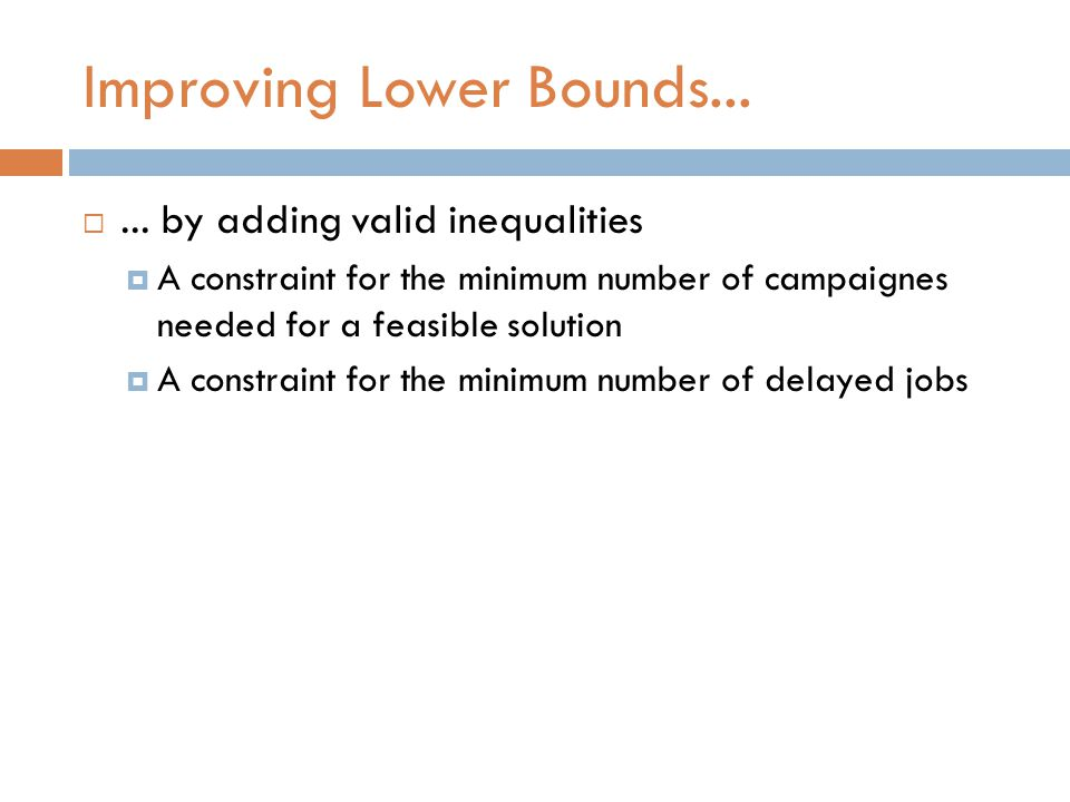 Improving Lower Bounds... ...