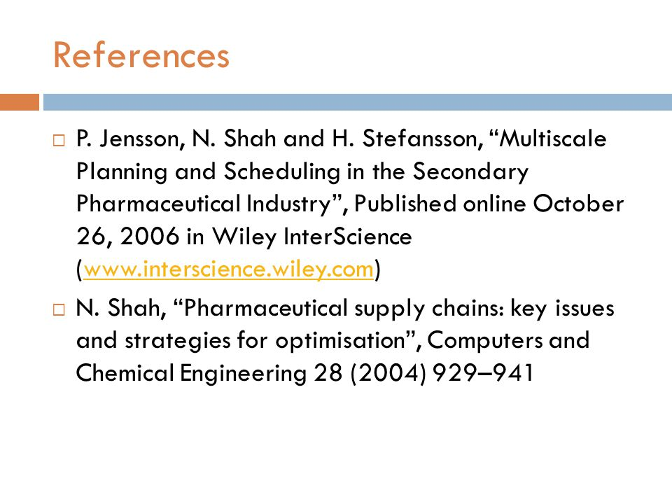 References  P. Jensson, N. Shah and H.