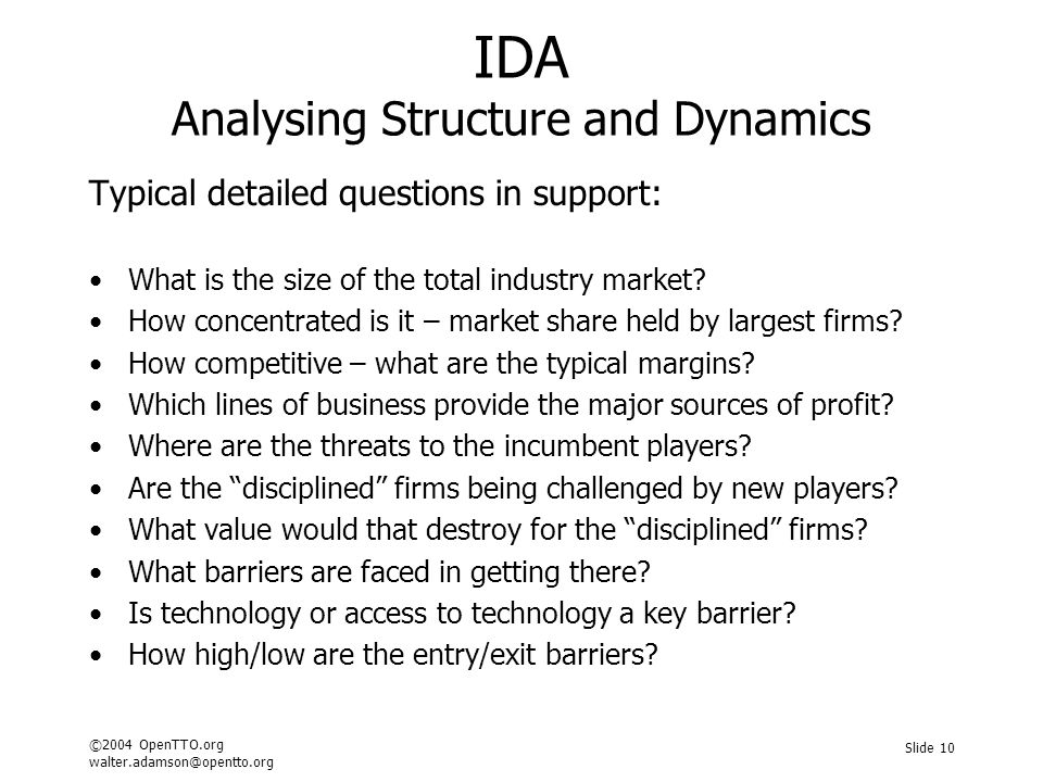 ©2004 OpenTTO.org walter.adamson@opentto.org Slide 10 IDA Analysing Structure and Dynamics Typical detailed questions in support: What is the size of