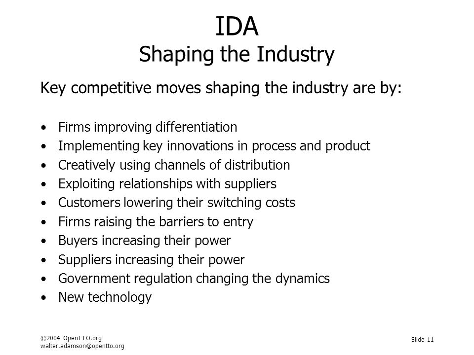 ©2004 OpenTTO.org walter.adamson@opentto.org Slide 11 IDA Shaping the Industry Key competitive moves shaping the industry are by: Firms improving diff