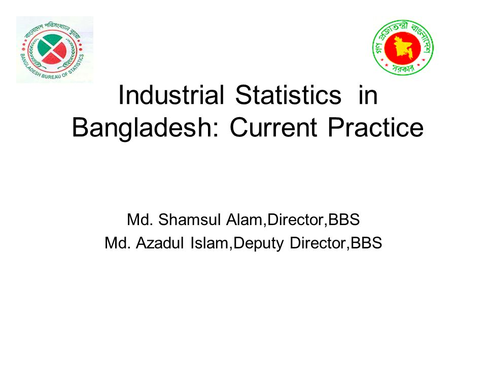 Industrial Statistics in Bangladesh: Current Practice Md.