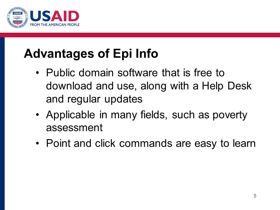 6 Epi Info Help Desk epiinfo@cdc.gov; (404) 498-6190; FAX (404) 498-6245epiinfo@cdc.gov –Monday to Friday, from 8:30 am - 4:30 pm, Eastern Time in the US –English only; limited to 30 minutes per call Website: www.cdc.gov/epiinfowww.cdc.gov/epiinfo