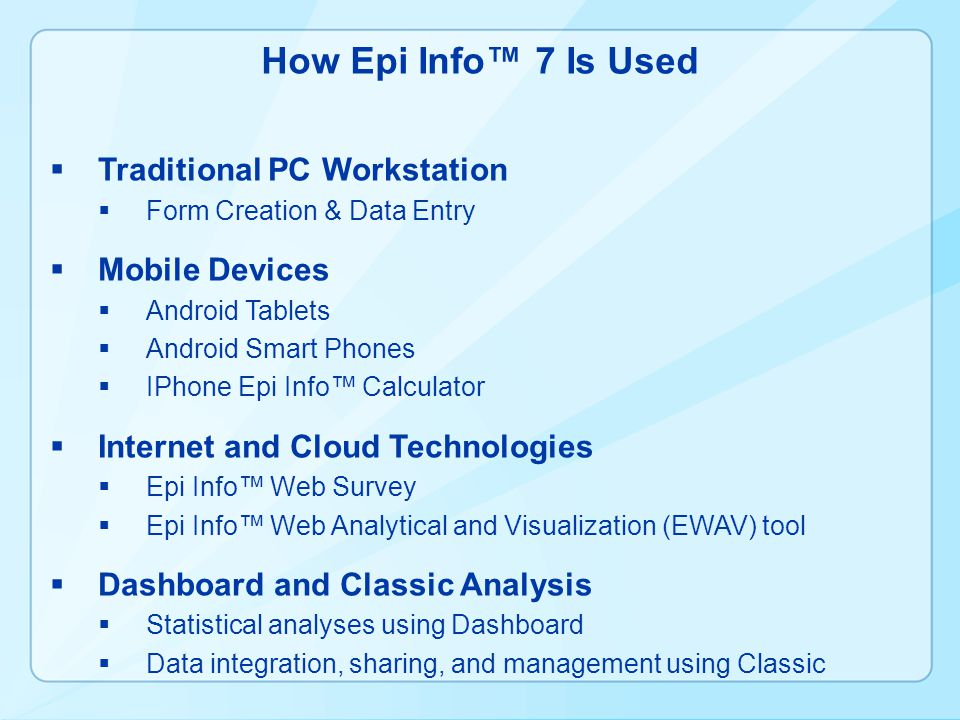 Tablets and Smart Phones  Easy to collect data  Perform data analyses  Visualize data  StatCalc  Export and share data