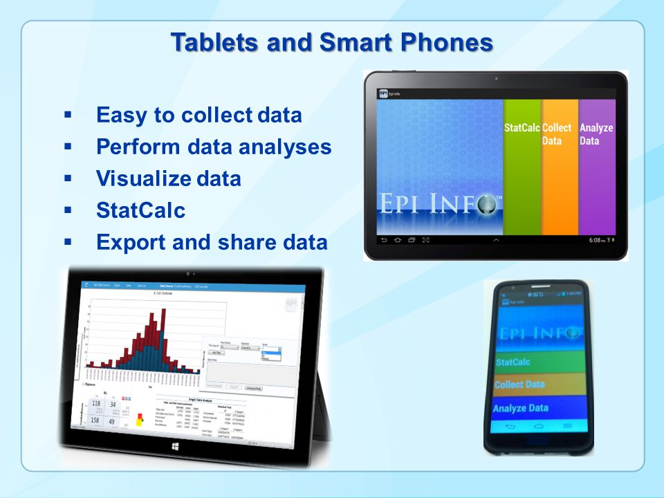 Epi Info™ iPhone  Calculate 2x2xn tables  Pair-matched case control  Chi-square calculator  Binomial calculator  Poisson calculator  Sample size calculators  For unmatched case-control study  For cohort studies  For population surveys