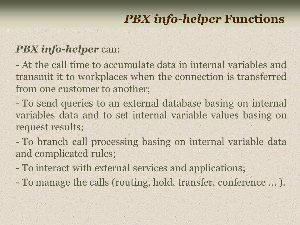 PBX info-helper Interaction Scheme DLG - ASAI Protocol over TCP/IP PBX info-helper Server 1 2 Enterprise AWP ACS 4 3 TCP/IP TSAPI Enterprise DB server AES Server with Lic.