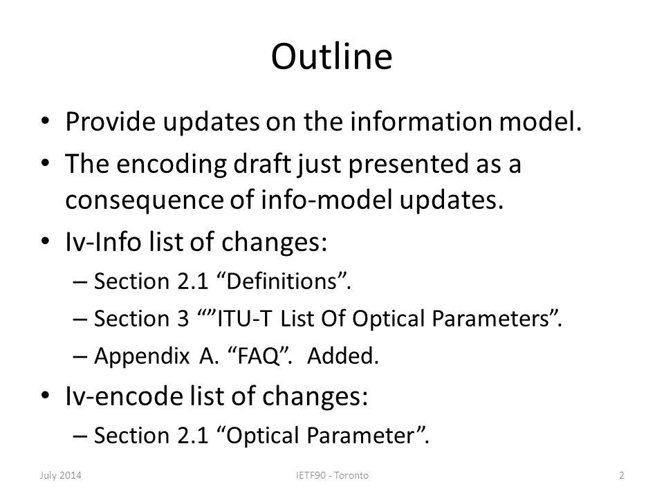 Outline Provide updates on the information model.