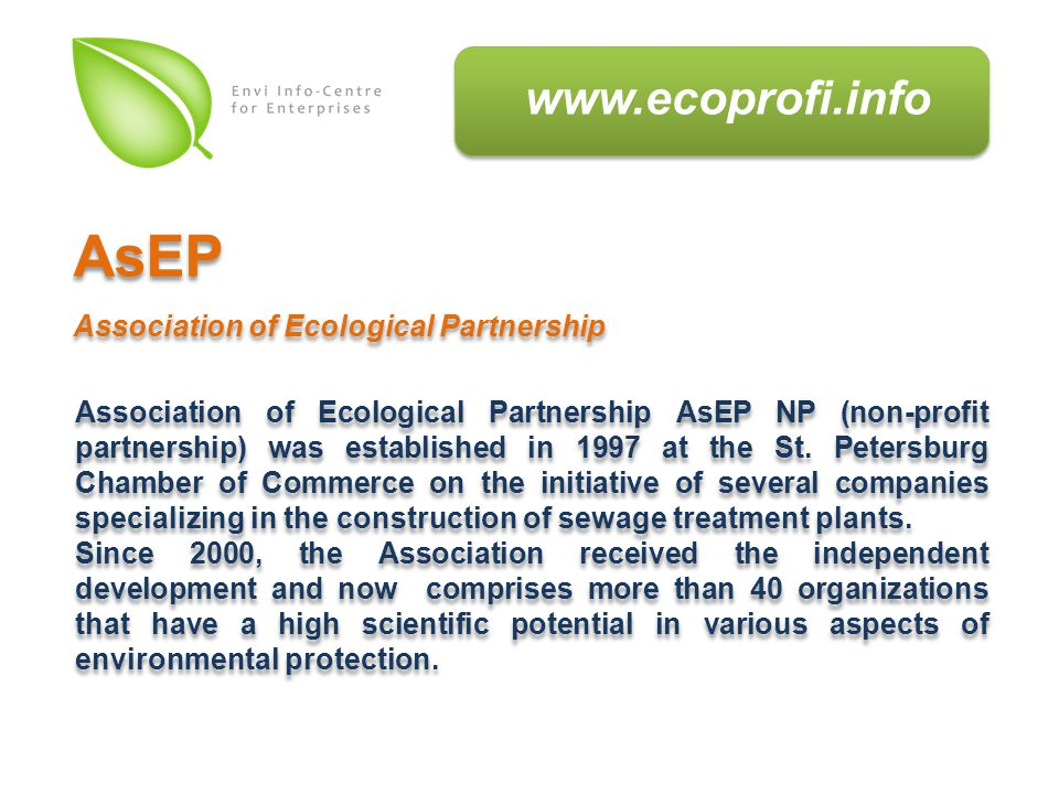 AsEP Association of Ecological Partnership Association of Ecological Partnership AsEP NP (non-profit partnership) was established in 1997 at the St.