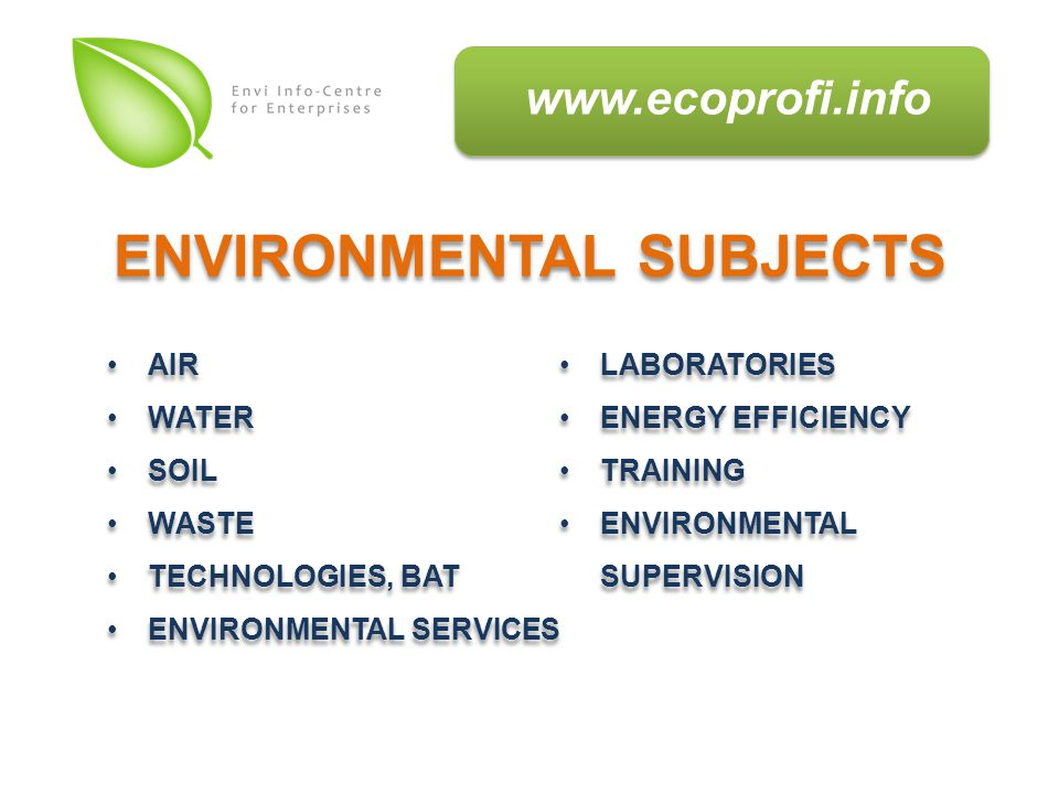 AIR WATER SOIL WASTE TECHNOLOGIES, BAT ENVIRONMENTAL SERVICES LABORATORIES ENERGY EFFICIENCY TRAINING ENVIRONMENTAL SUPERVISION AIR WATER SOIL WASTE TECHNOLOGIES, BAT ENVIRONMENTAL SERVICES LABORATORIES ENERGY EFFICIENCY TRAINING ENVIRONMENTAL SUPERVISION ENVIRONMENTAL SUBJECTS