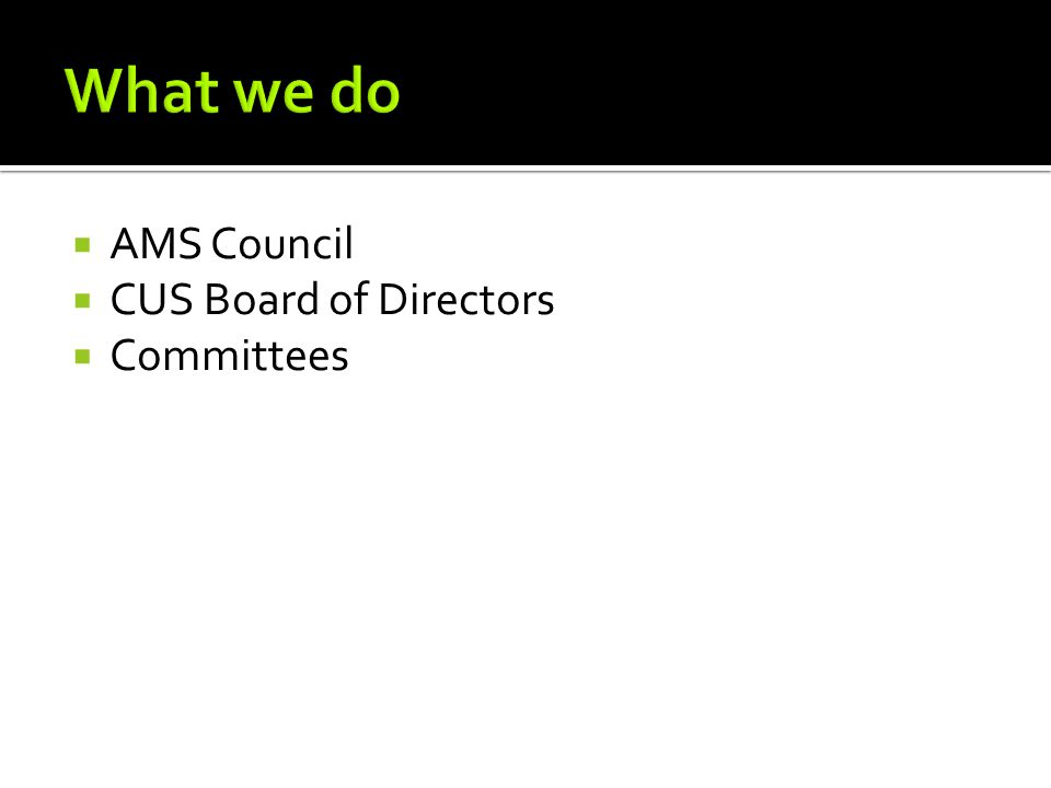  AMS Council  CUS Board of Directors  Committees