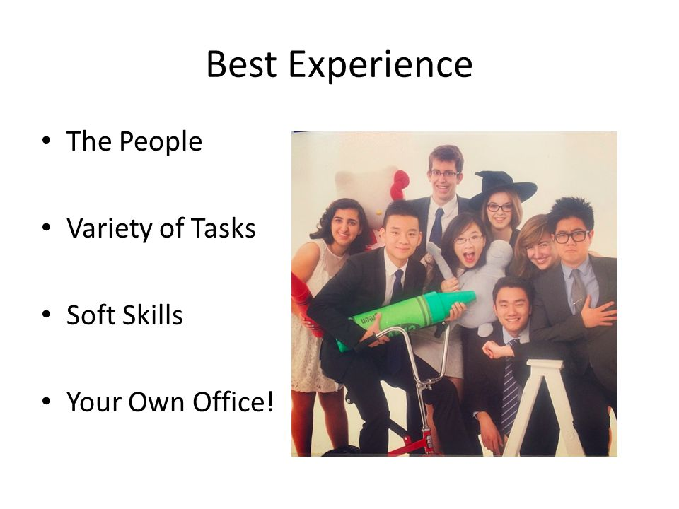 Best Experience The People Variety of Tasks Soft Skills Your Own Office!