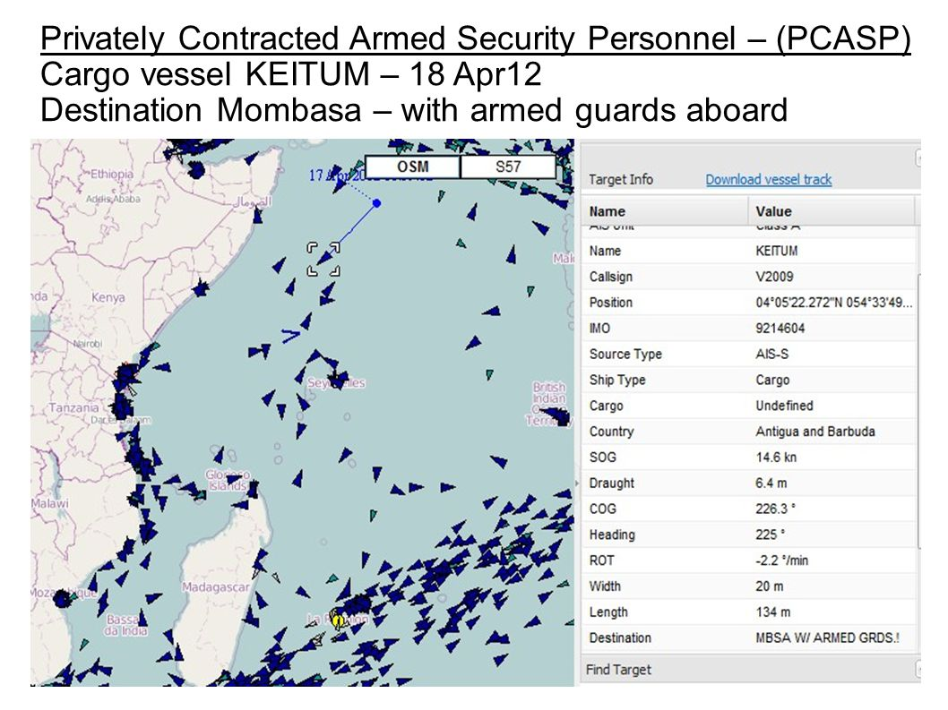 Privately Contracted Armed Security Personnel – (PCASP) Cargo vessel KEITUM – 18 Apr12 Destination Mombasa – with armed guards aboard
