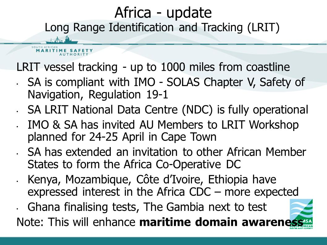 Africa - update LRIT vessel tracking - up to 1000 miles from coastline SA is compliant with IMO - SOLAS Chapter V, Safety of Navigation, Regulation 19