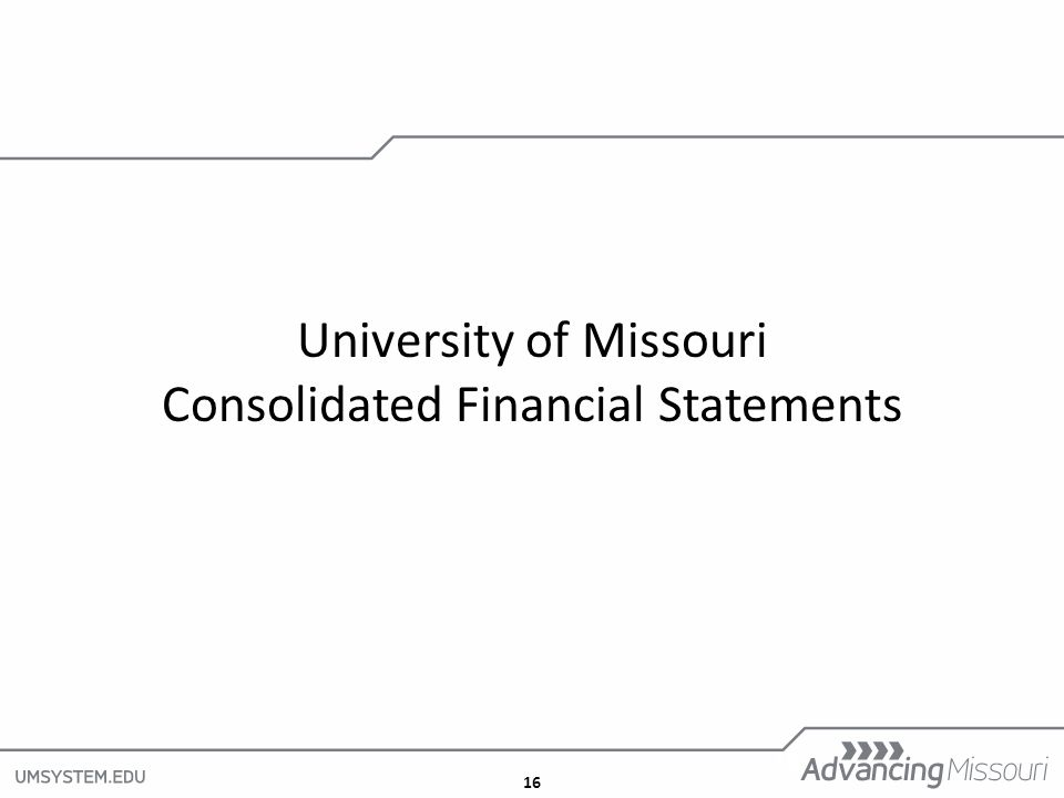 16 University of Missouri Consolidated Financial Statements 16
